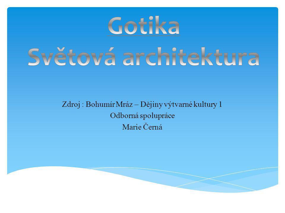 Zdroj : Bohumír Mráz – Dějiny výtvarné kultury 1 Odborná spolupráce Marie Černá