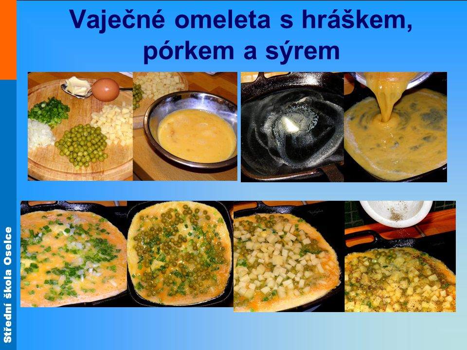 Střední škola Oselce Vaječné omeleta s hráškem, pórkem a sýrem