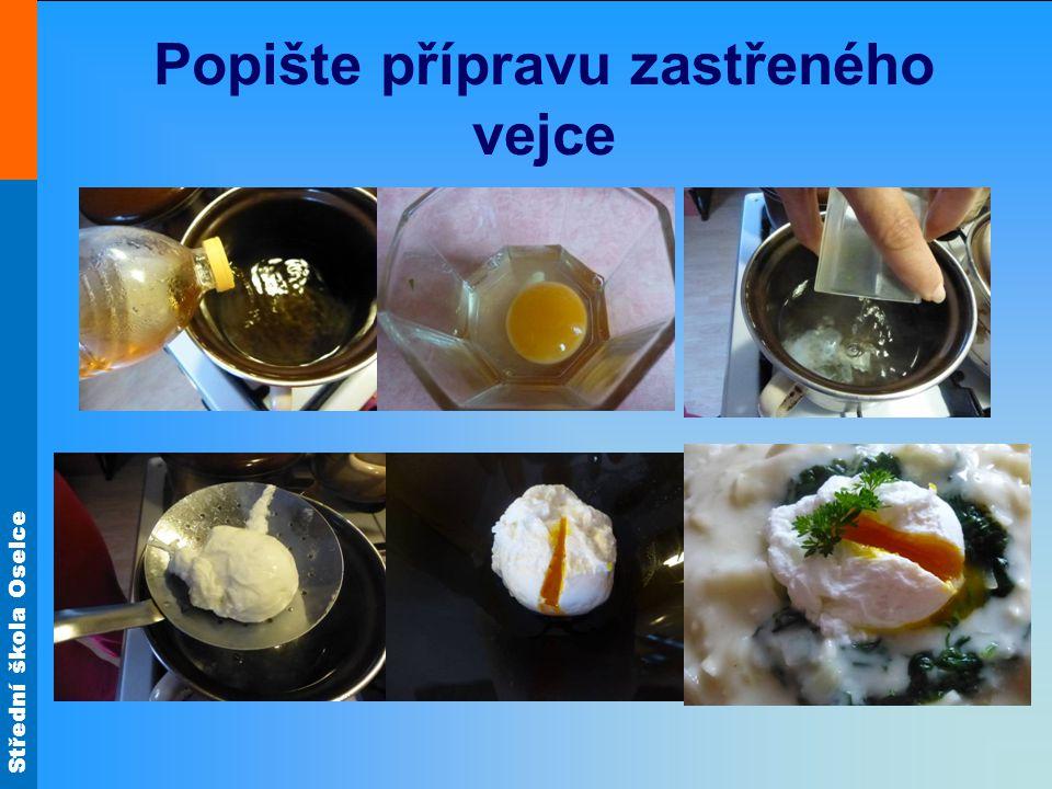 Střední škola Oselce Vejce upravená na tuku Míchaná vejce Do rozehřátého másla vlijeme osolená vejce a zvolna mícháme do částečného sražení.
