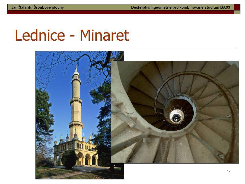 12 Lednice - Minaret Jan Šafařík: Šroubové plochyDeskriptivní geometrie pro kombinované studium BA03