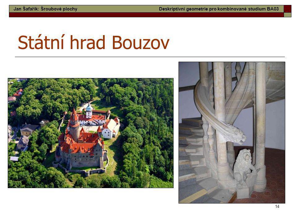 14 Státní hrad Bouzov Jan Šafařík: Šroubové plochyDeskriptivní geometrie pro kombinované studium BA03
