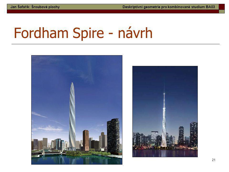 21 Fordham Spire - návrh Jan Šafařík: Šroubové plochyDeskriptivní geometrie pro kombinované studium BA03