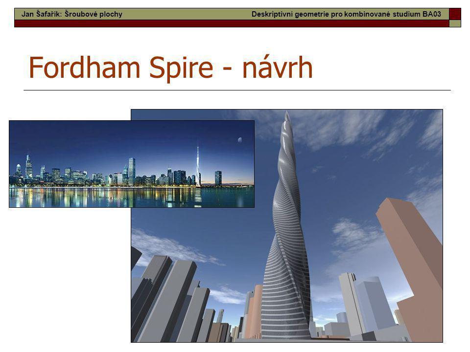 22 Fordham Spire - návrh Jan Šafařík: Šroubové plochyDeskriptivní geometrie pro kombinované studium BA03