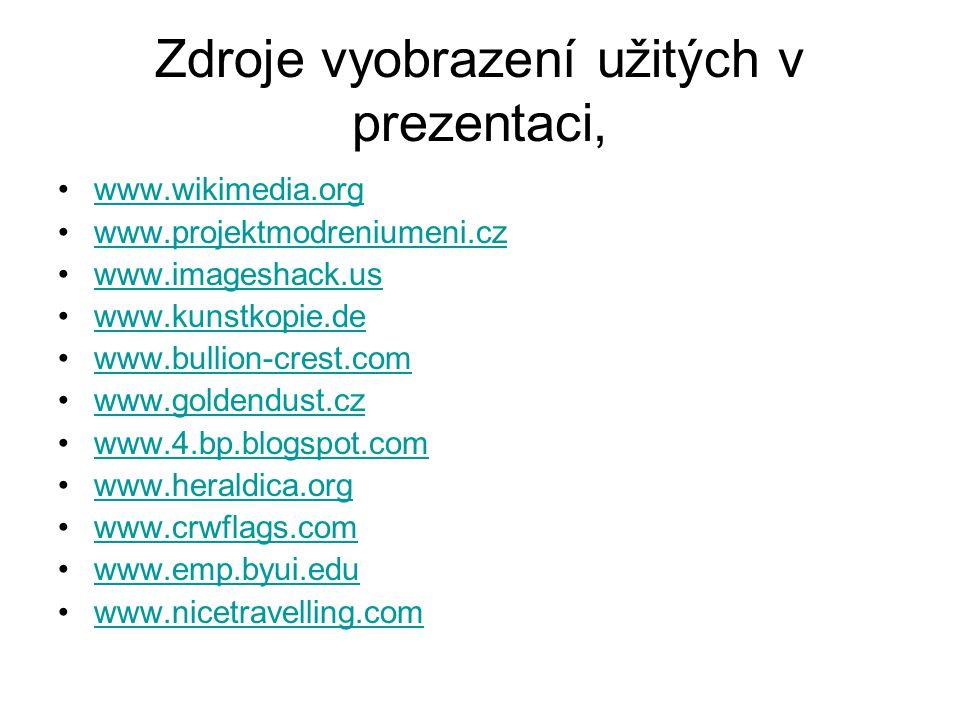 Zdroje vyobrazení užitých v prezentaci, •www.wikimedia.orgwww.wikimedia.org •www.projektmodreniumeni.czwww.projektmodreniumeni.cz •www.imageshack.usww