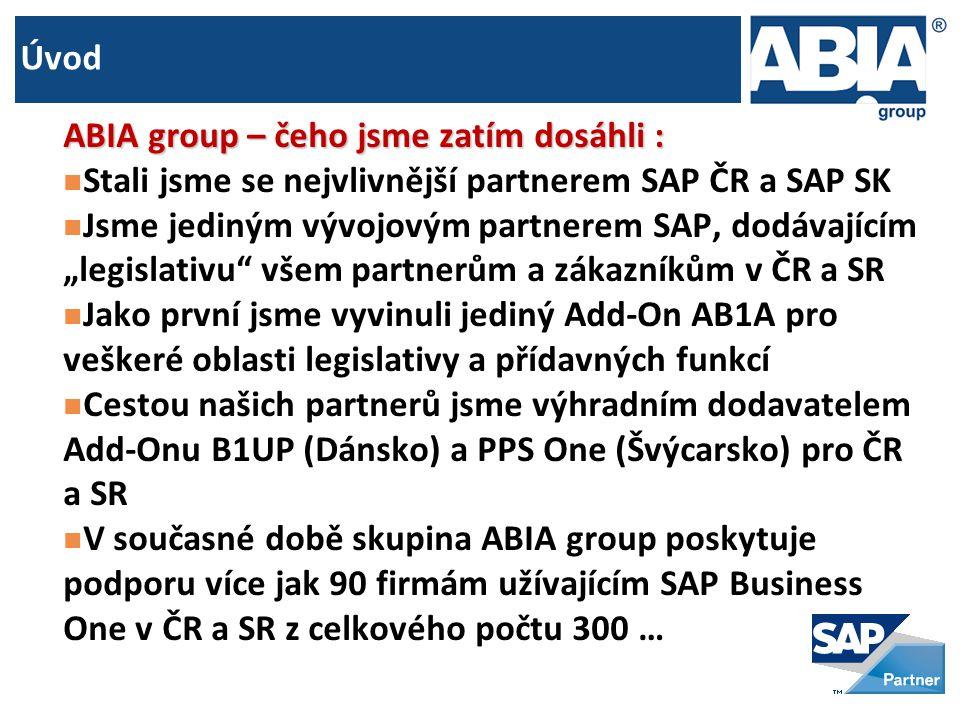 """ABIA group – čeho jsme zatím dosáhli :  Stali jsme se nejvlivnější partnerem SAP ČR a SAP SK  Jsme jediným vývojovým partnerem SAP, dodávajícím """"legislativu všem partnerům a zákazníkům v ČR a SR  Jako první jsme vyvinuli jediný Add-On AB1A pro veškeré oblasti legislativy a přídavných funkcí  Cestou našich partnerů jsme výhradním dodavatelem Add-Onu B1UP (Dánsko) a PPS One (Švýcarsko) pro ČR a SR  V současné době skupina ABIA group poskytuje podporu více jak 90 firmám užívajícím SAP Business One v ČR a SR z celkového počtu 300 …"""