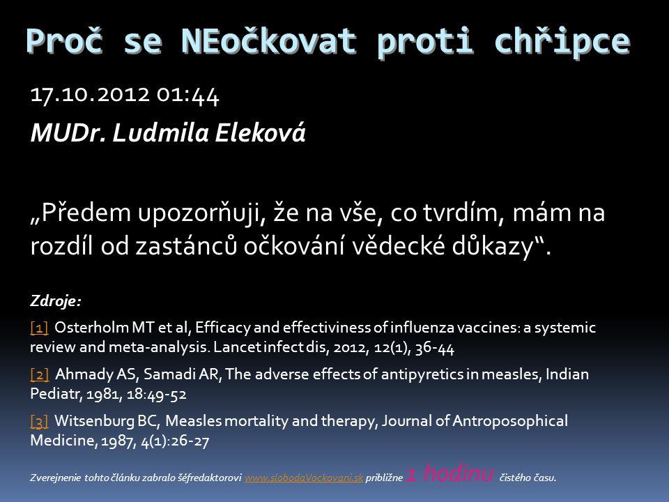 """Proč se NEočkovat proti chřipce 17.10.2012 01:44 MUDr. Ludmila Eleková """"Předem upozorňuji, že na vše, co tvrdím, mám na rozdíl od zastánců očkování vě"""