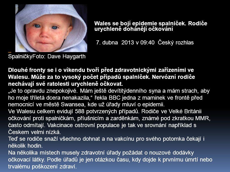 Wales se bojí epidemie spalniček. Rodiče urychleně dohánějí očkování 7. dubna 2013 v 09:40 Český rozhlas SpalničkyFoto: Dave Haygarth Dlouhé fronty se