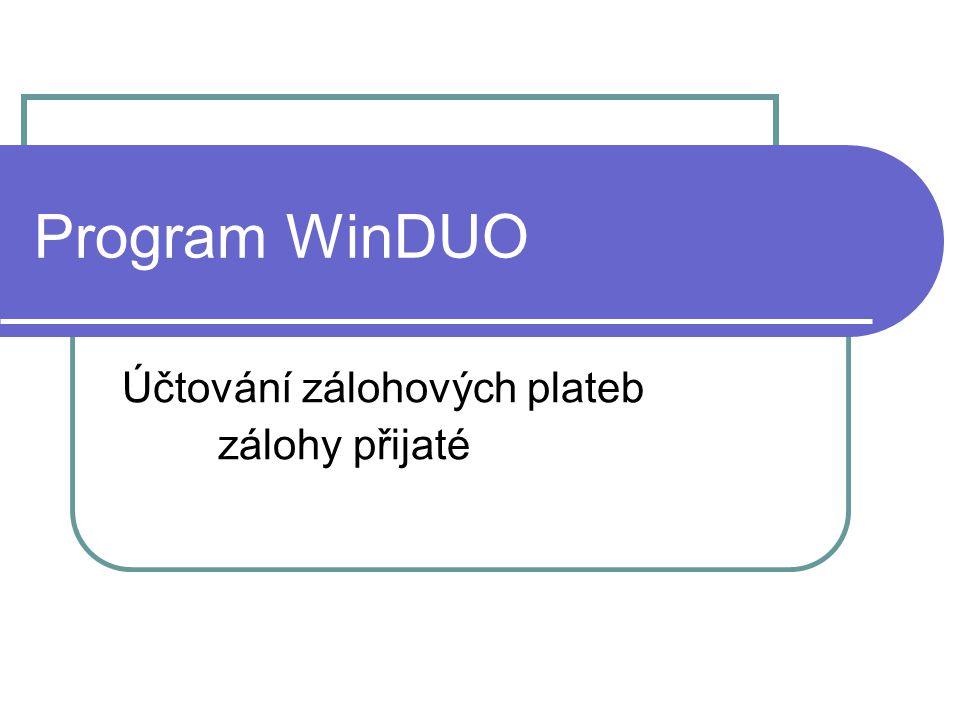 Program WinDUO Účtování zálohových plateb zálohy přijaté
