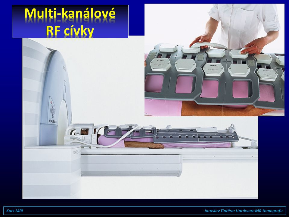 "Koncepce ""Total Imaging Matrix"" Kurz MRI Jaroslav Tintěra: Hardware MR tomografu"