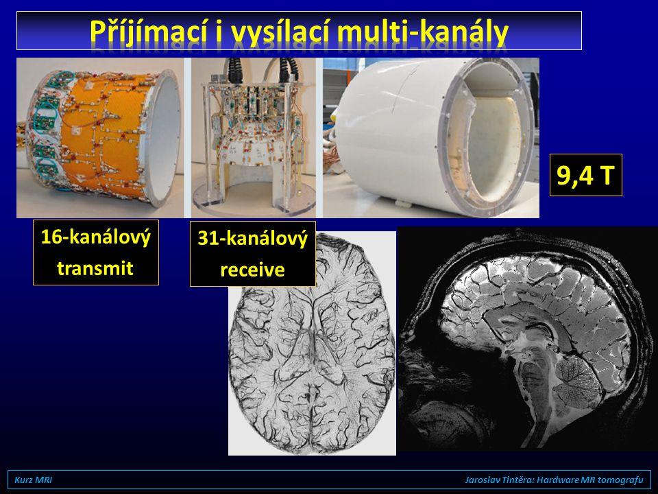 Kurz MRI Jaroslav Tintěra: Hardware MR tomografu B 1 shim: potlačení nehomogenity obrazu Libovolný tvar RF pulzu: excitace malých oblastí