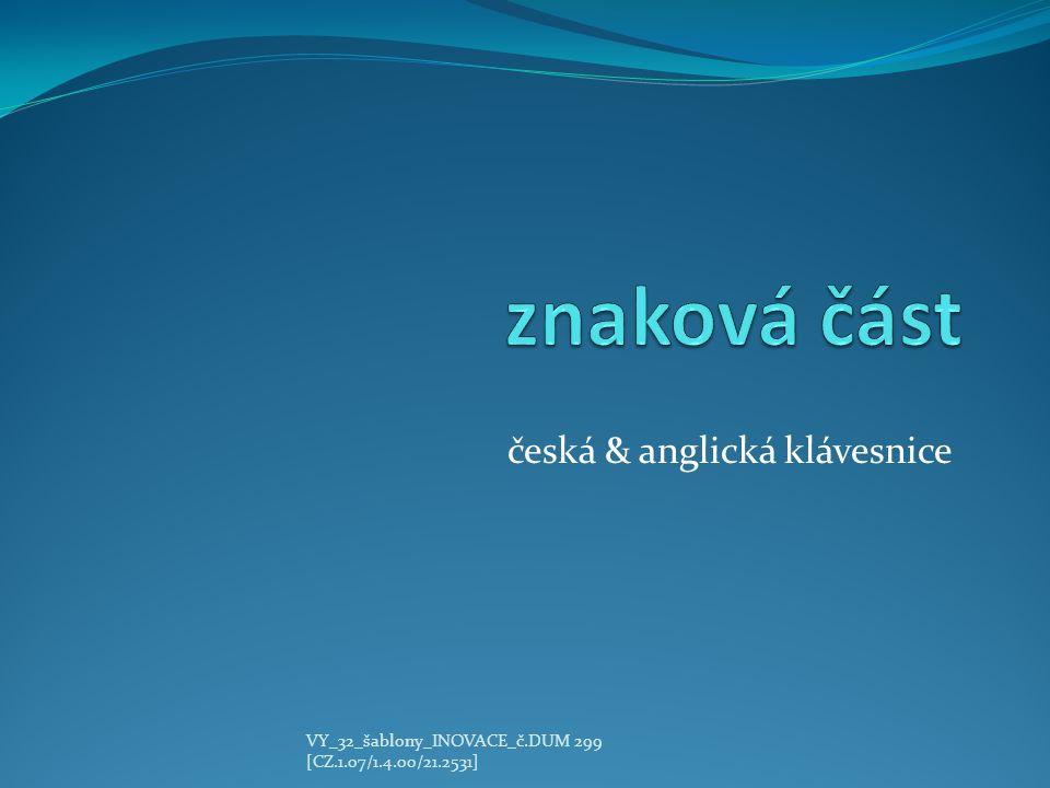 česká & anglická klávesnice VY_32_šablony_INOVACE_č.DUM 299 [CZ.1.07/1.4.00/21.2531]