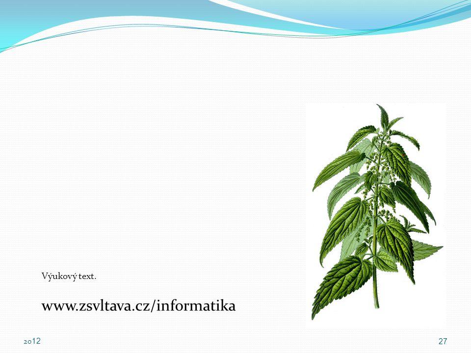 20 12 27 Výukový text. www.zsvltava.cz/informatika