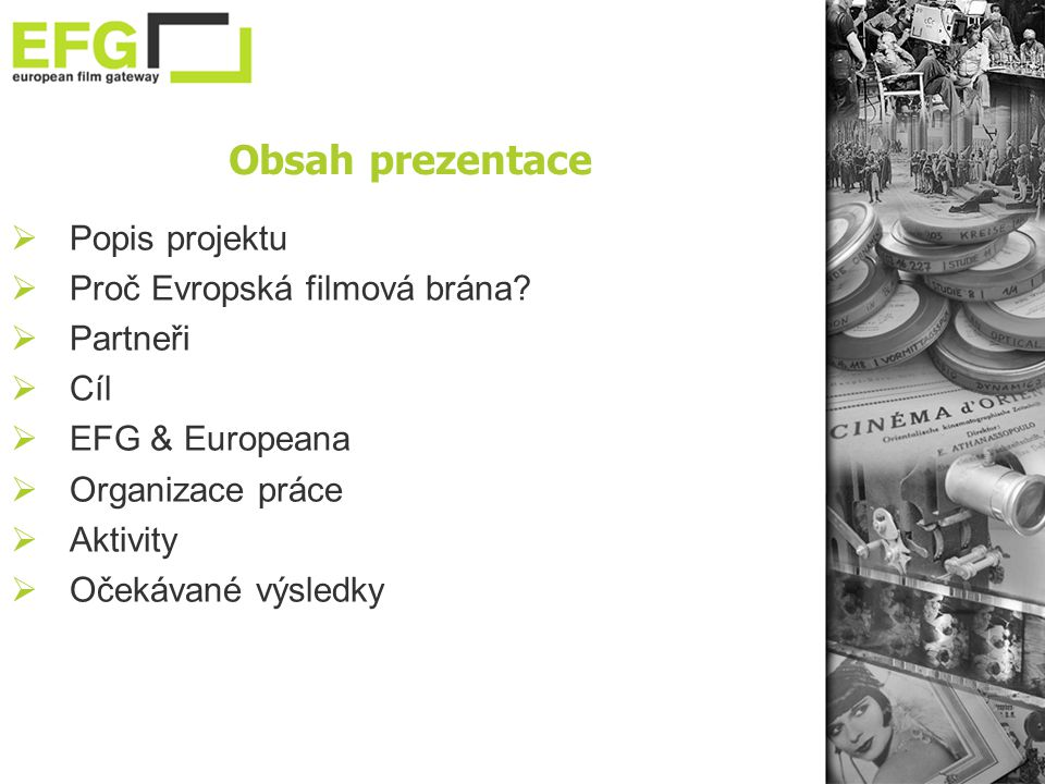  Popis projektu  Proč Evropská filmová brána.