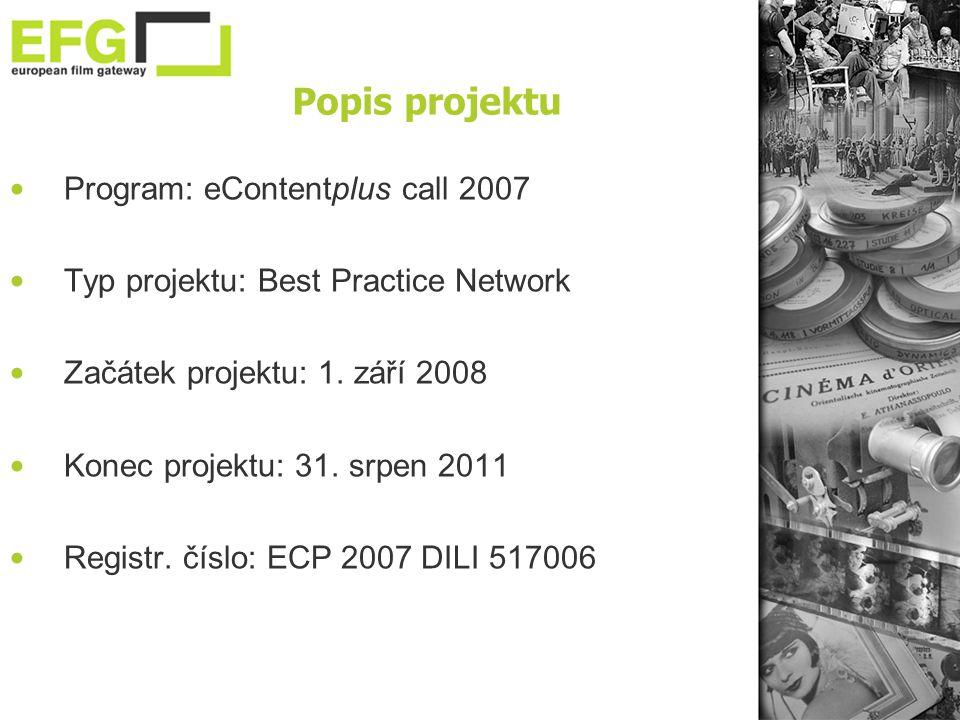 • Program: eContentplus call 2007 • Typ projektu: Best Practice Network • Začátek projektu: 1.
