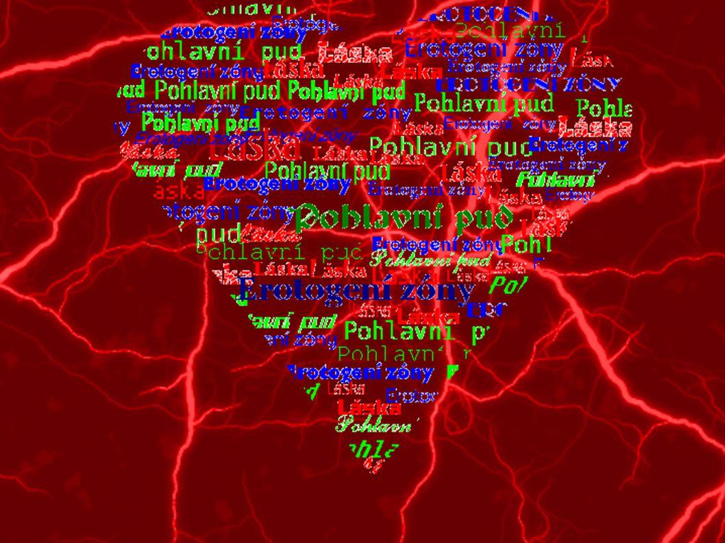 Erotogení zóny Erotogenní zóna je oblast na povrchu těla, jejíž dráždění způsobuje nárůst sexuálního vzrušení.