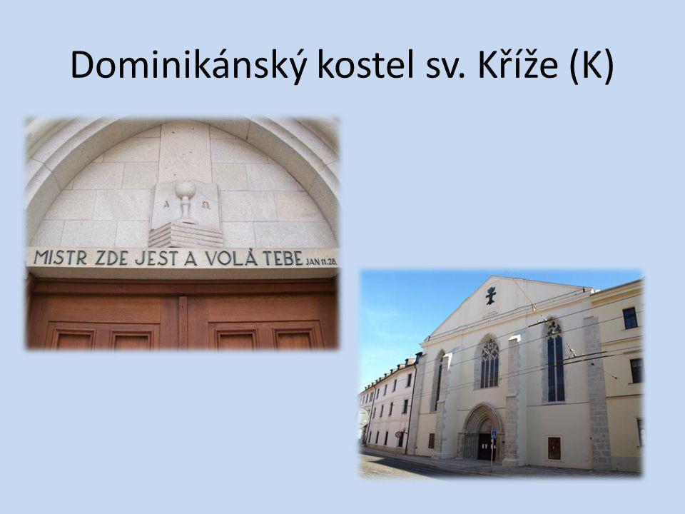Dominikánský kostel sv. Kříže (K)