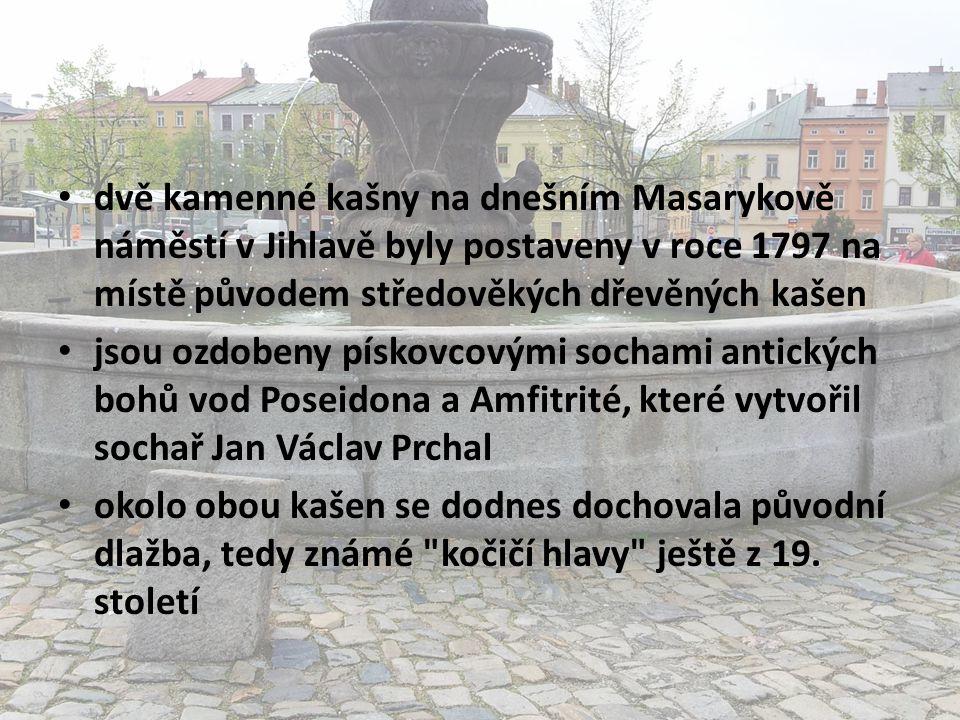 • dvě kamenné kašny na dnešním Masarykově náměstí v Jihlavě byly postaveny v roce 1797 na místě původem středověkých dřevěných kašen • jsou ozdobeny pískovcovými sochami antických bohů vod Poseidona a Amfitrité, které vytvořil sochař Jan Václav Prchal • okolo obou kašen se dodnes dochovala původní dlažba, tedy známé kočičí hlavy ještě z 19.