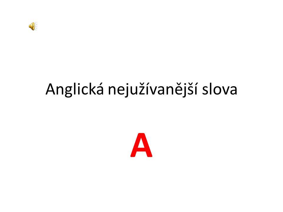 Anglická nejužívanější slova A