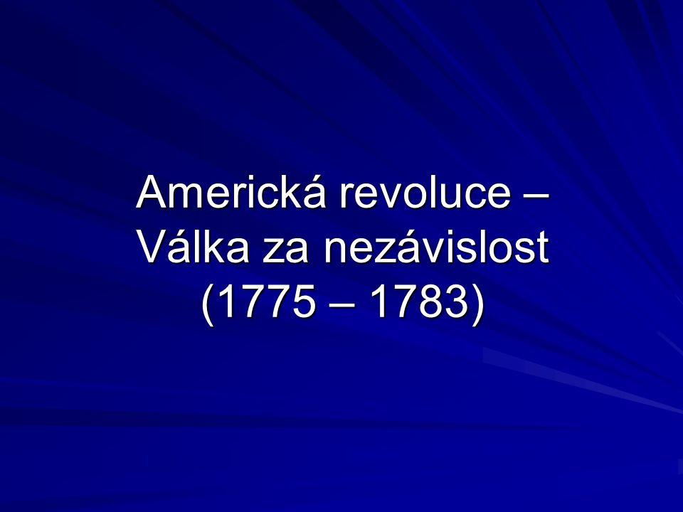 Americká revoluce – Válka za nezávislost (1775 – 1783)