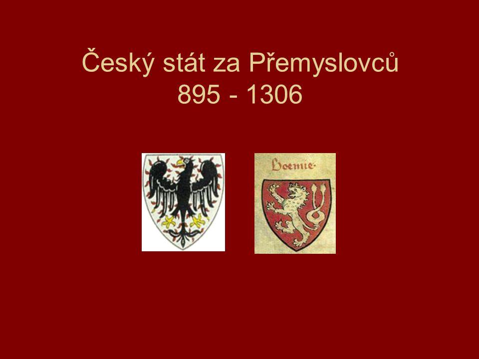 Český stát za Přemyslovců 895 - 1306