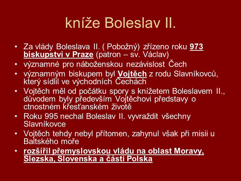kníže Boleslav II.•Za vlády Boleslava II.