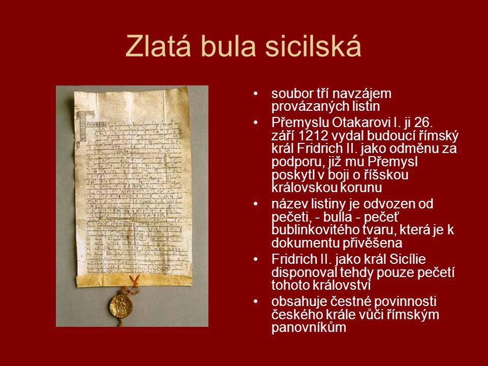 Zlatá bula sicilská •soubor tří navzájem provázaných listin •Přemyslu Otakarovi I.