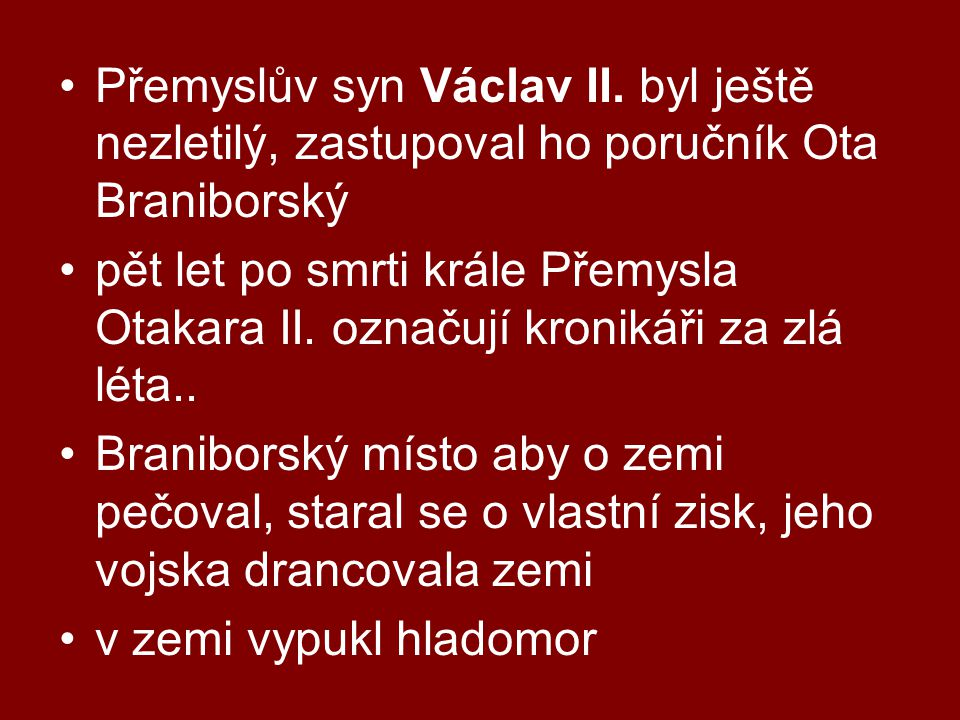 •Přemyslův syn Václav II.