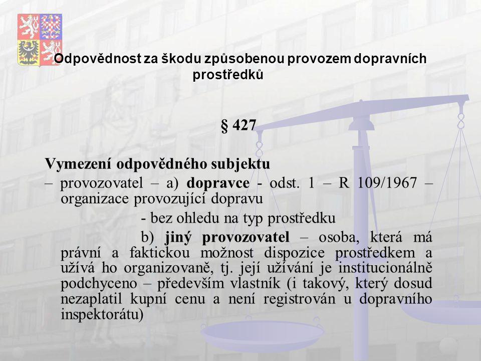 Odpovědnost za škodu způsobenou provozem dopravních prostředků Provozovatel R 70/1969 - Organizace (popř.