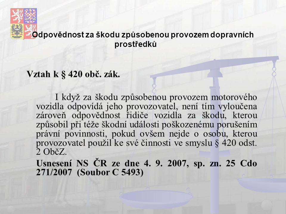 Odpovědnost za škodu způsobenou provozem dopravních prostředků Vztah k § 420 obč.