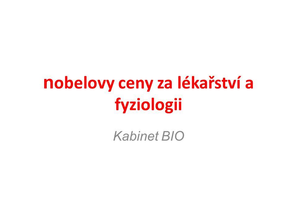 n obelovy ceny za lékařství a fyziologii Kabinet BIO