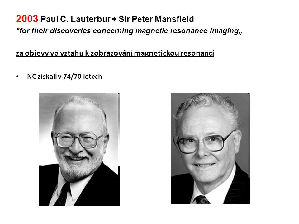 2003 Paul C. Lauterbur + Sir Peter Mansfield