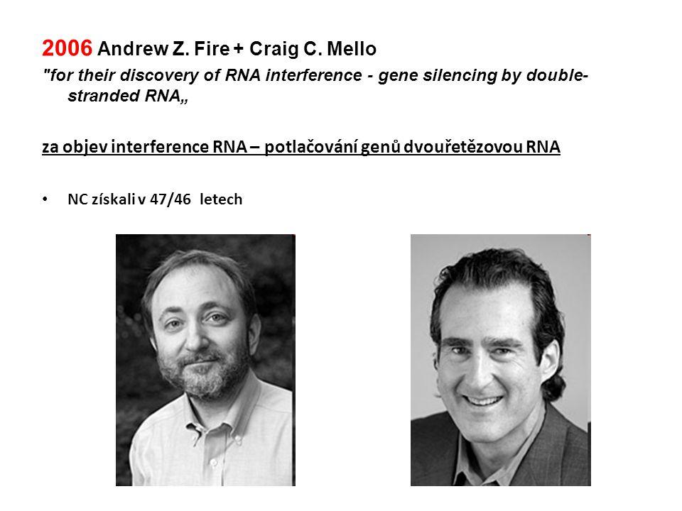 2006 Andrew Z. Fire + Craig C. Mello