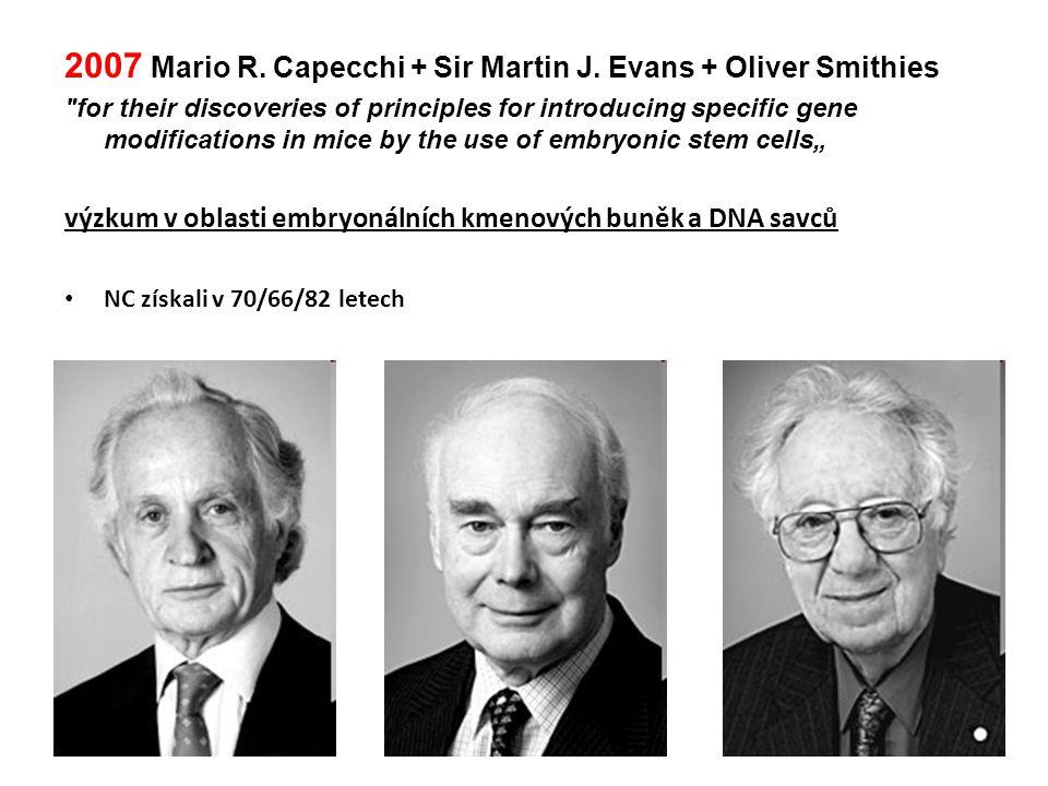 2007 Mario R. Capecchi + Sir Martin J. Evans + Oliver Smithies