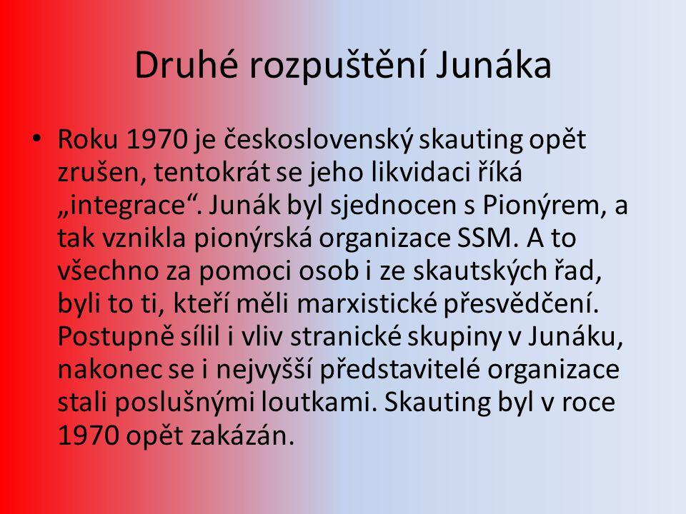 """Druhé rozpuštění Junáka • Roku 1970 je československý skauting opět zrušen, tentokrát se jeho likvidaci říká """"integrace"""". Junák byl sjednocen s Pionýr"""
