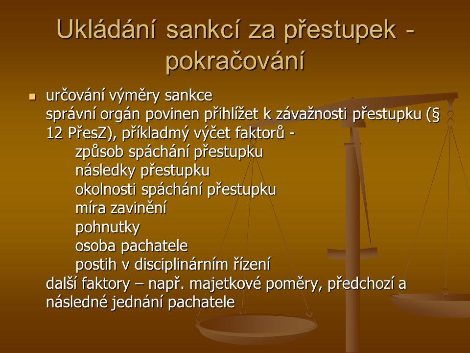Ukládání sankcí za přestupek - pokračování  určování výměry sankce správní orgán povinen přihlížet k závažnosti přestupku (§ 12 PřesZ), příkladmý výč