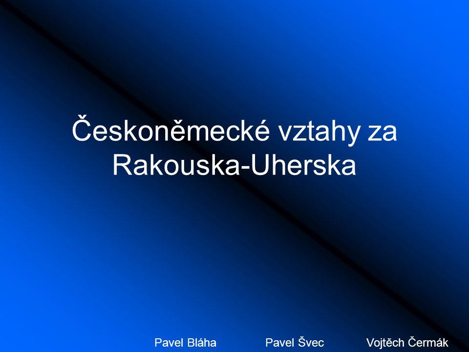 Českoněmecké vztahy za Rakouska-Uherska Pavel BláhaPavel ŠvecVojtěch Čermák