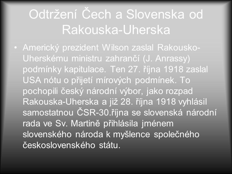 Češi v době první světové války •Nesouhlas s válkou: čeští vojáci odjížděli na frontu i přes zákaz ozdobeni národními barvami, které jim byly německým