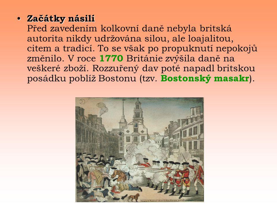• Začátky násilí • Začátky násilí Před zavedením kolkovní daně nebyla britská autorita nikdy udržována silou, ale loajalitou, citem a tradicí.