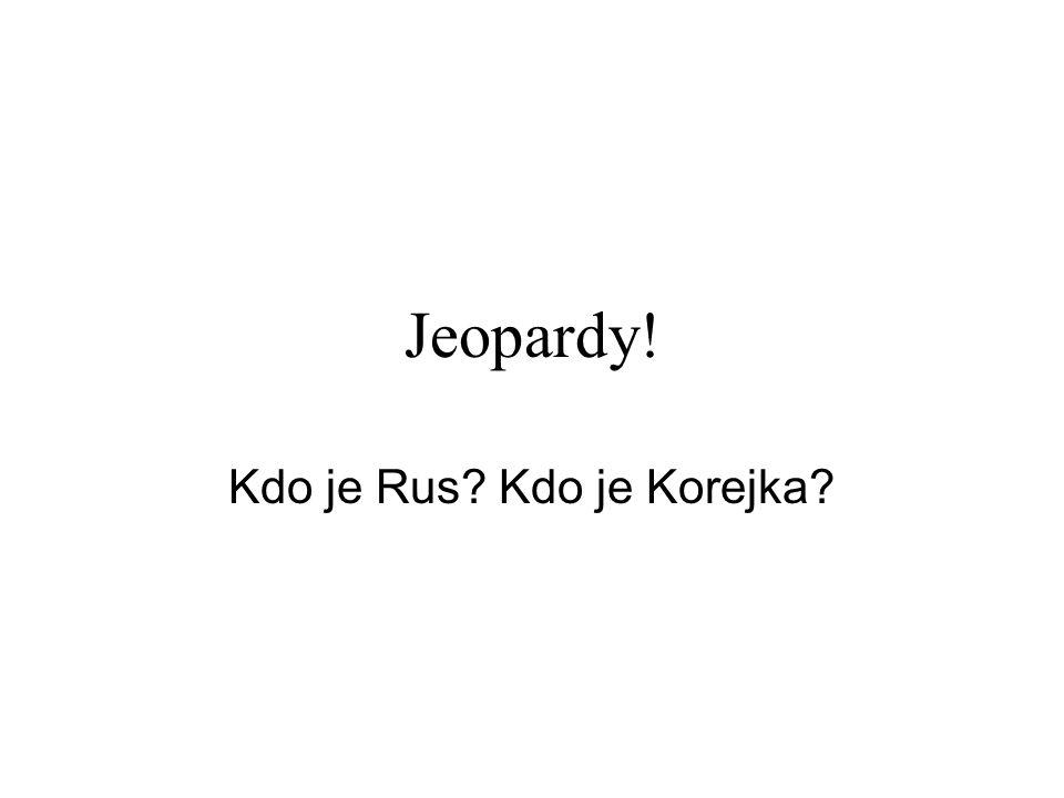 Jeopardy! Kdo je Rus? Kdo je Korejka?