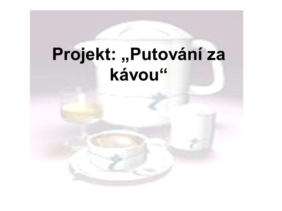 """Projekt: """"Putování za kávou"""""""