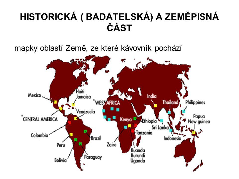 HISTORICKÁ ( BADATELSKÁ) A ZEMĚPISNÁ ČÁST mapky oblastí Země, ze které kávovník pochází