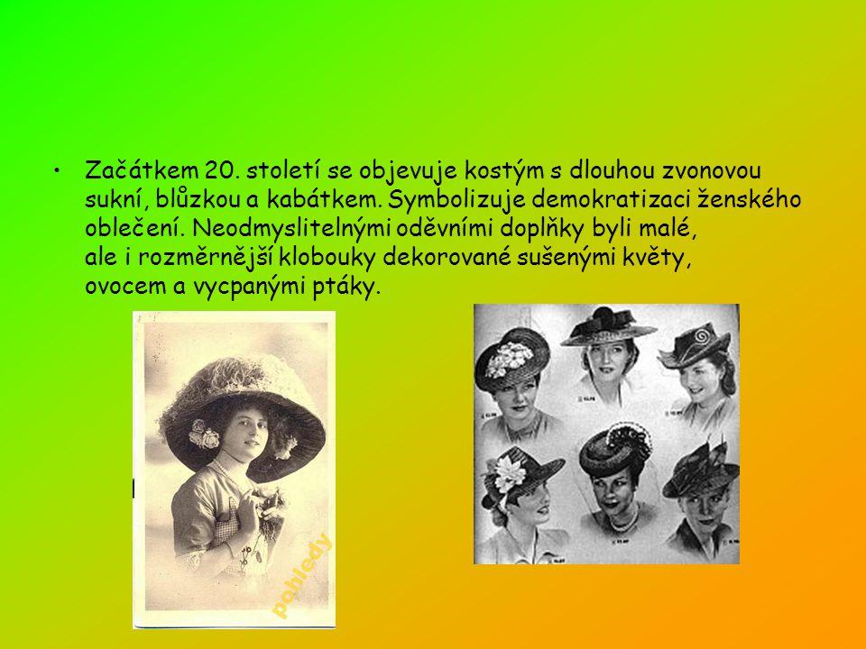 •Začátkem 20. století se objevuje kostým s dlouhou zvonovou sukní, blůzkou a kabátkem. Symbolizuje demokratizaci ženského oblečení. Neodmyslitelnými o