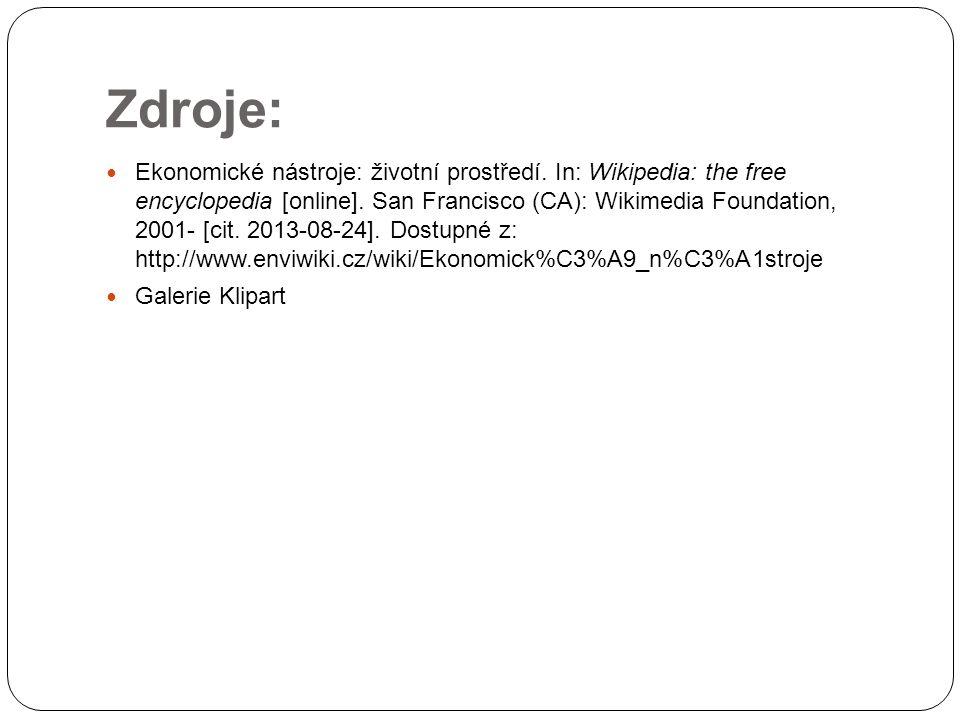 Zdroje:  Ekonomické nástroje: životní prostředí. In: Wikipedia: the free encyclopedia [online]. San Francisco (CA): Wikimedia Foundation, 2001- [cit.