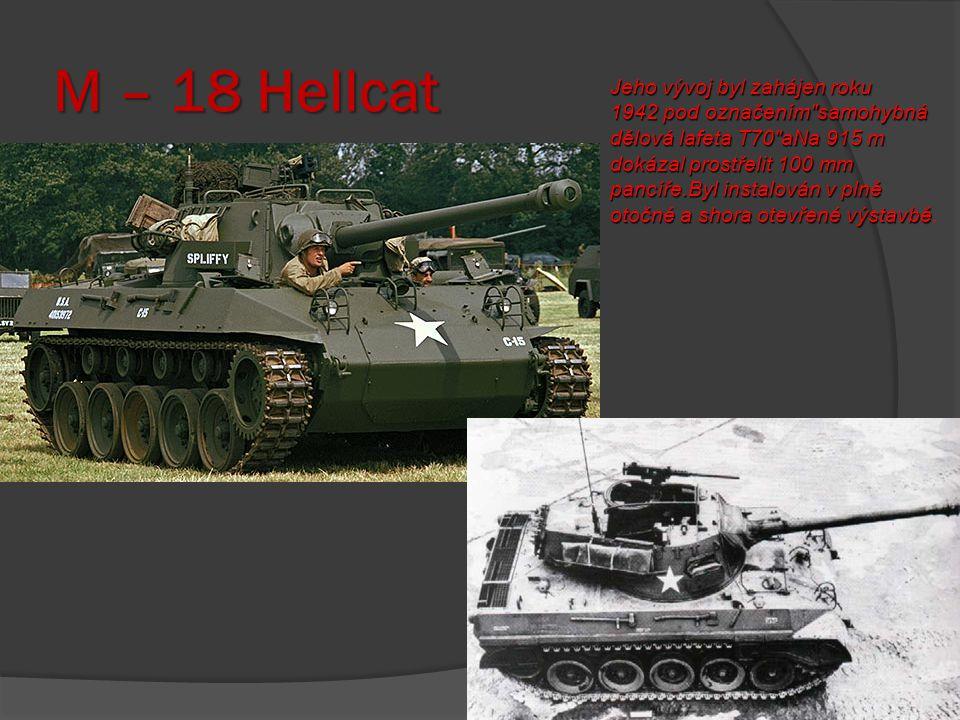 M – 10 destroyer Nejnebezpečnějšími lovci koček cats , jak říkali Američané a Britové Pantherům a Tigerům, byly na zemi stíhače tanků.