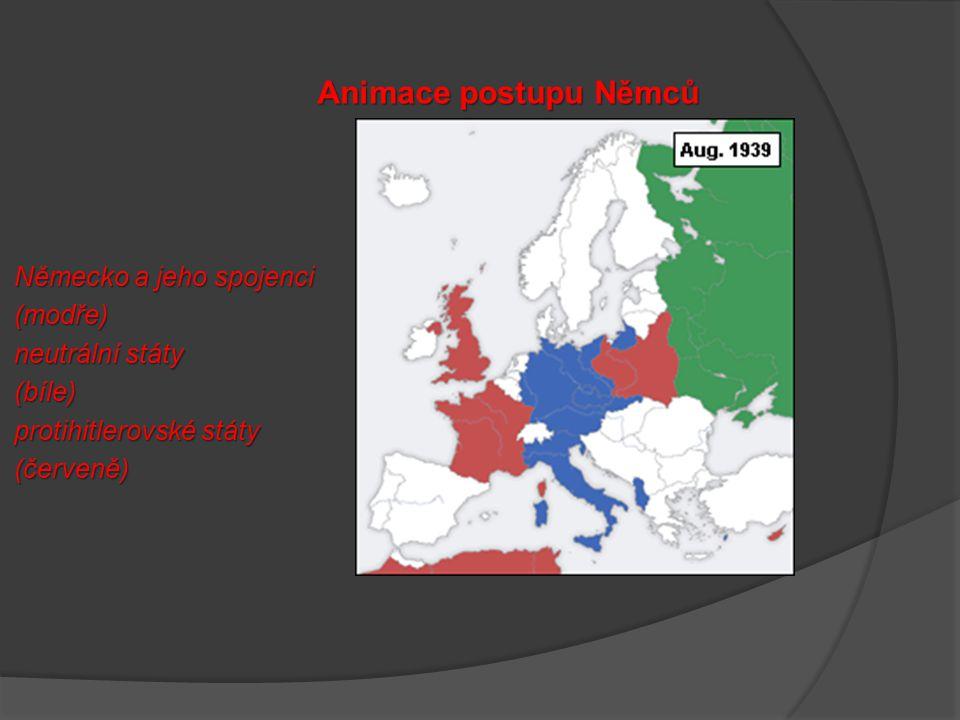 Německo a jeho spojenci (modře) neutrální státy (bíle) protihitlerovské státy (červeně) Animace postupu Němců
