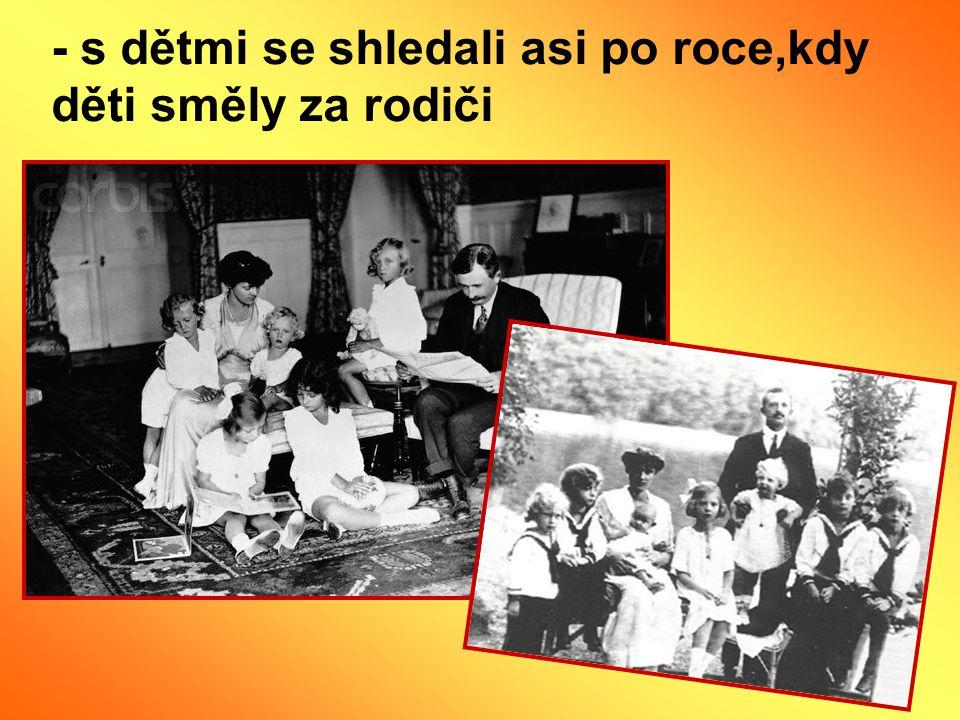 - s dětmi se shledali asi po roce,kdy děti směly za rodiči