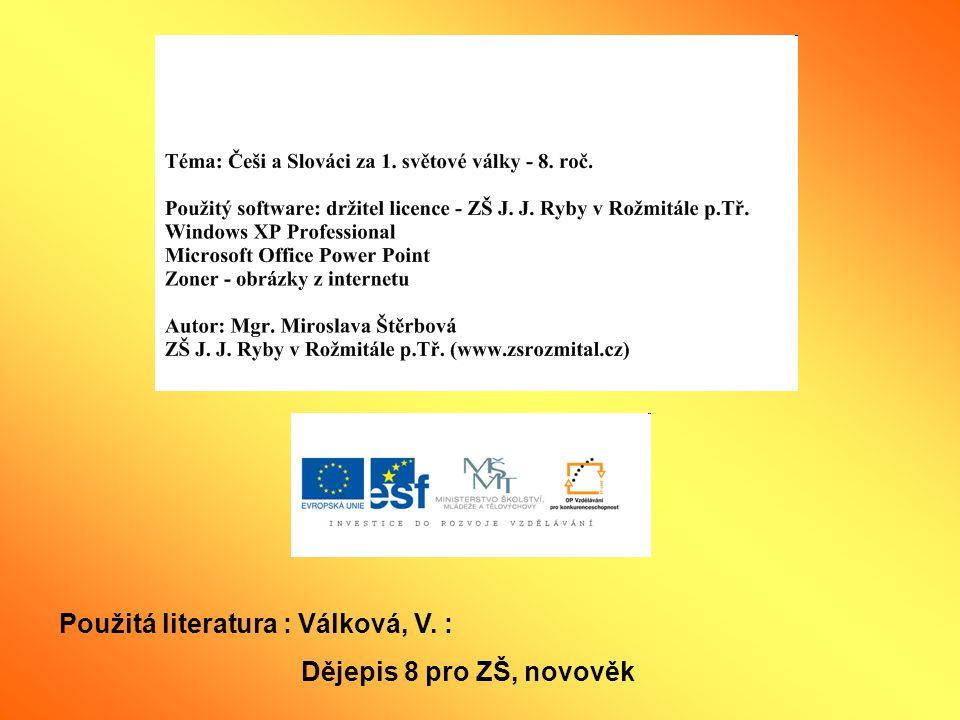 Použitá literatura : Válková, V. : Dějepis 8 pro ZŠ, novověk