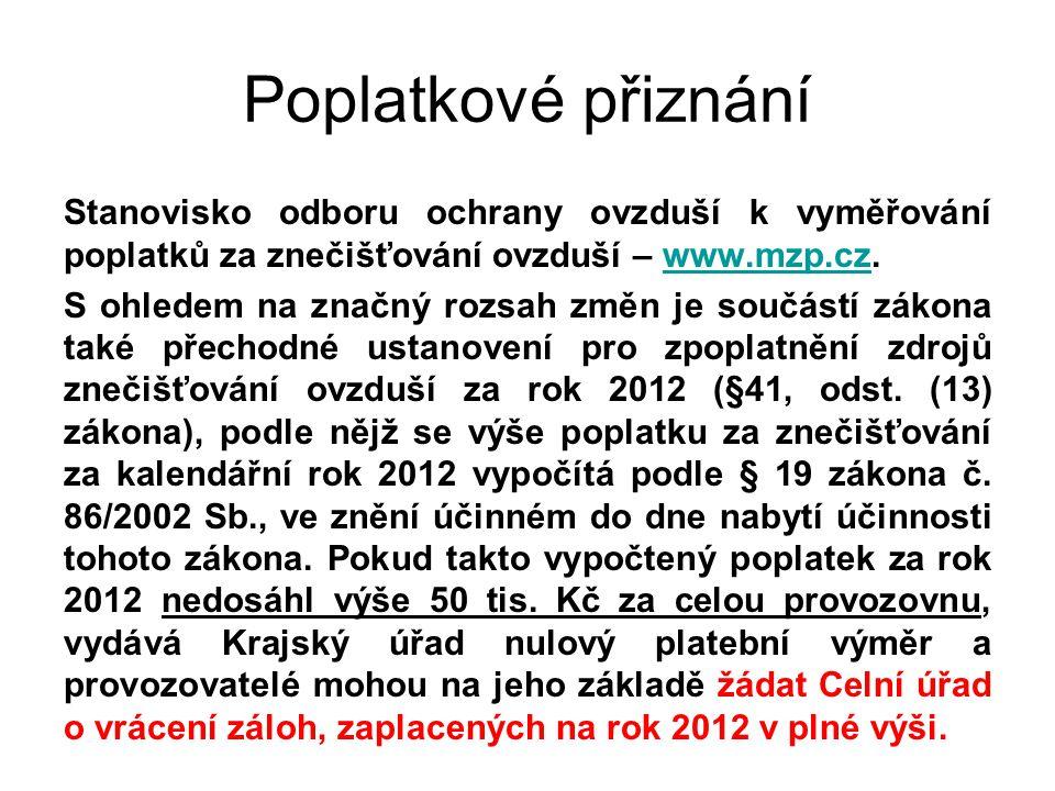 Poplatkové přiznání Stanovisko odboru ochrany ovzduší k vyměřování poplatků za znečišťování ovzduší – www.mzp.cz.www.mzp.cz S ohledem na značný rozsah