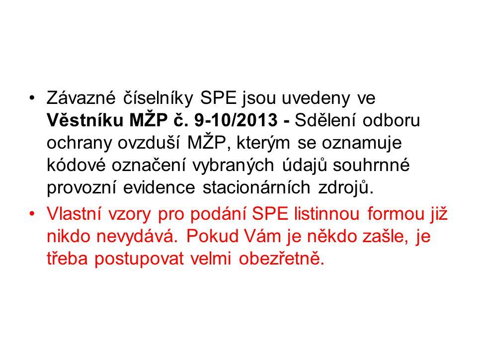 •Závazné číselníky SPE jsou uvedeny ve Věstníku MŽP č. 9-10/2013 - Sdělení odboru ochrany ovzduší MŽP, kterým se oznamuje kódové označení vybraných úd