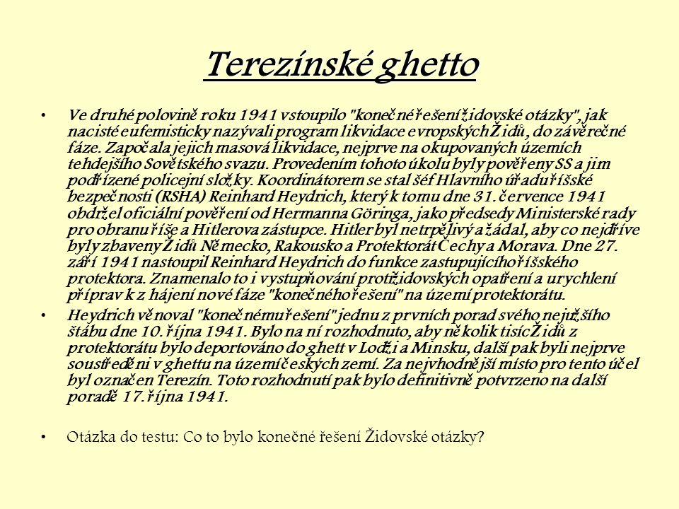 Terezínské ghetto •Ve druhé polovin ě roku 1941 vstoupilo